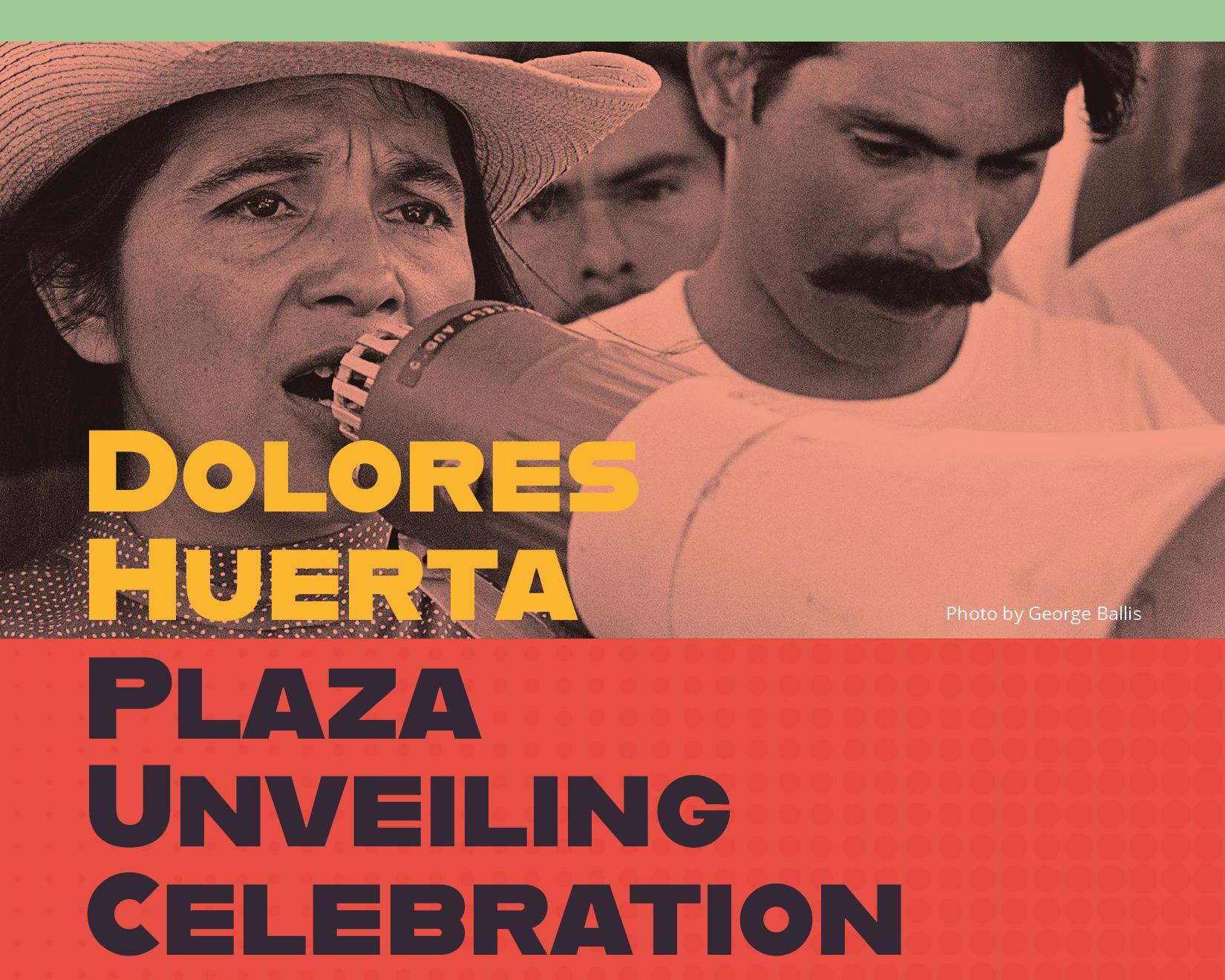 Dolores Huerta Plaza Celebration